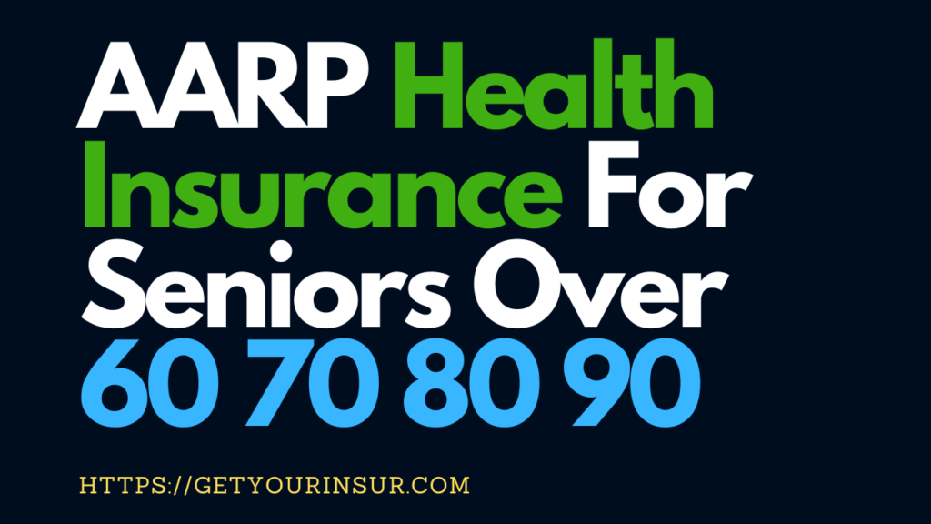 AARP_Health_Insurance_For_Seniors_Over_60